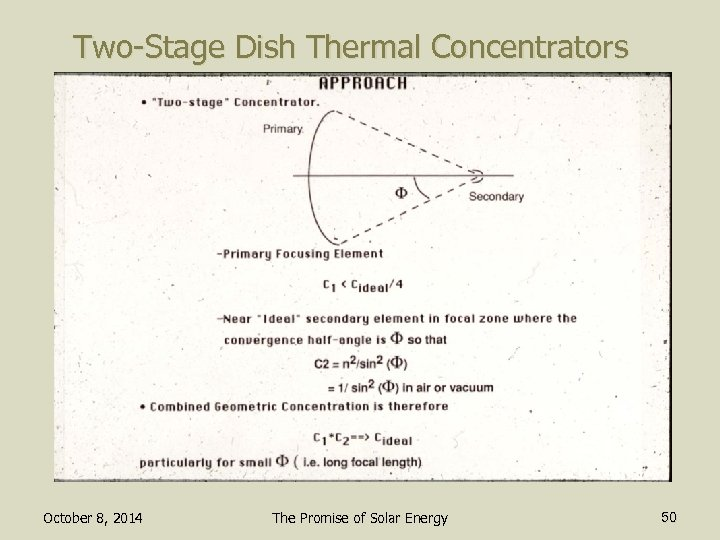 Two-Stage Dish Thermal Concentrators October 8, 2014 The Promise of Solar Energy 50