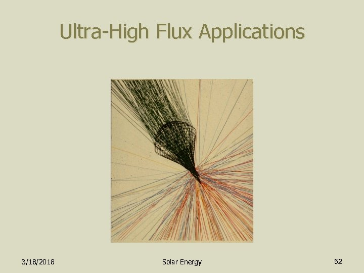 Ultra-High Flux Applications 3/18/2018 Solar Energy 52