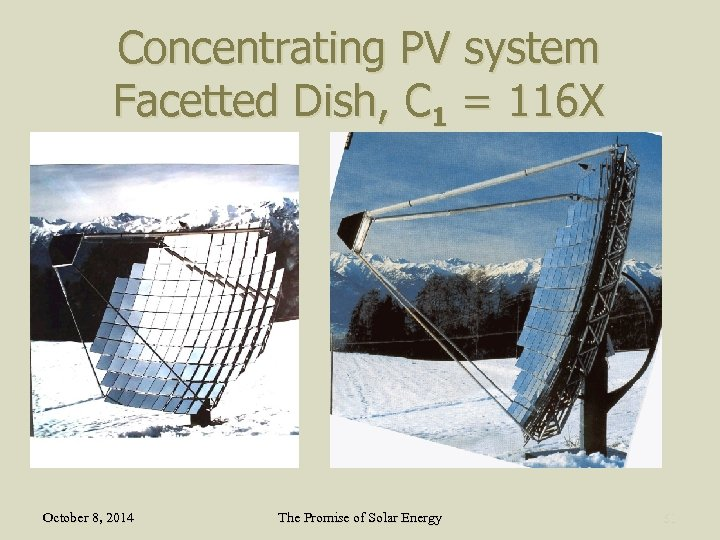 Concentrating PV system Facetted Dish, C 1 = 116 X October 8, 2014 The