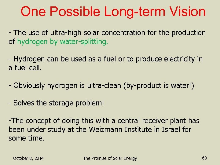 One Possible Long-term Vision - The use of ultra-high solar concentration for the production