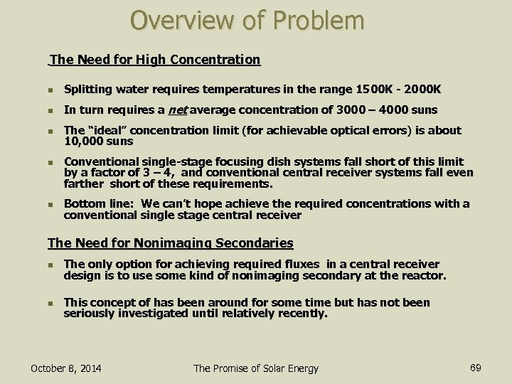 Overview of Problem The Need for High Concentration n Splitting water requires temperatures in