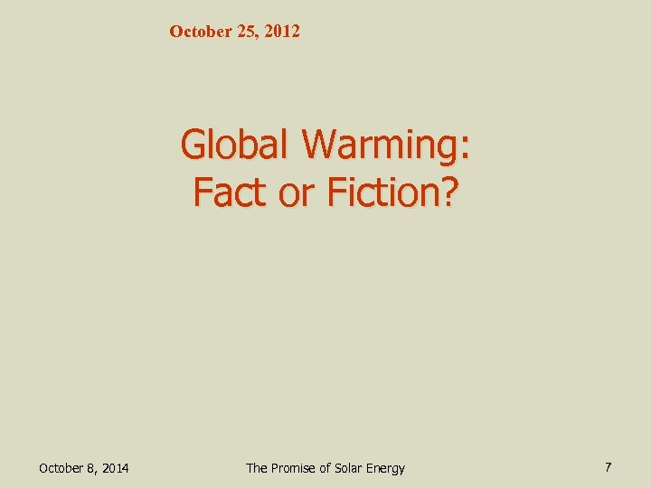 October 25, 2012 Global Warming: Fact or Fiction? October 8, 2014 The Promise of