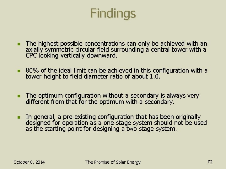 Findings n The highest possible concentrations can only be achieved with an axially symmetric