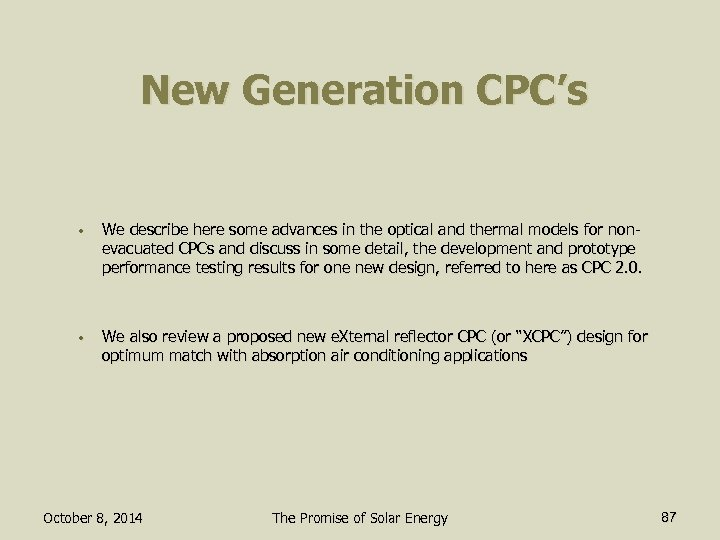 New Generation CPC's • We describe here some advances in the optical and thermal
