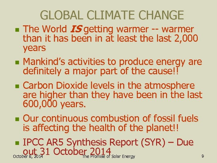 GLOBAL CLIMATE CHANGE The World IS getting warmer -- warmer than it has been