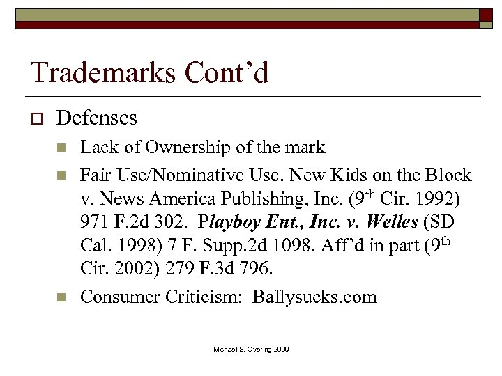 Trademarks Cont'd o Defenses n n n Lack of Ownership of the mark Fair