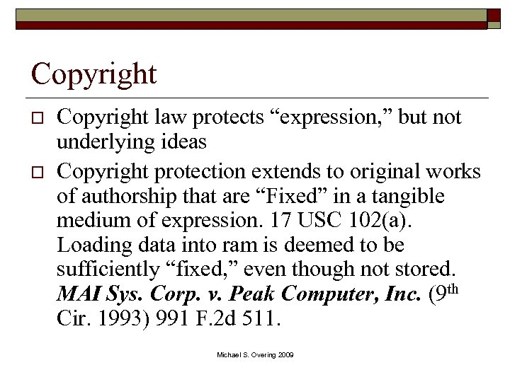 "Copyright o o Copyright law protects ""expression, "" but not underlying ideas Copyright protection"