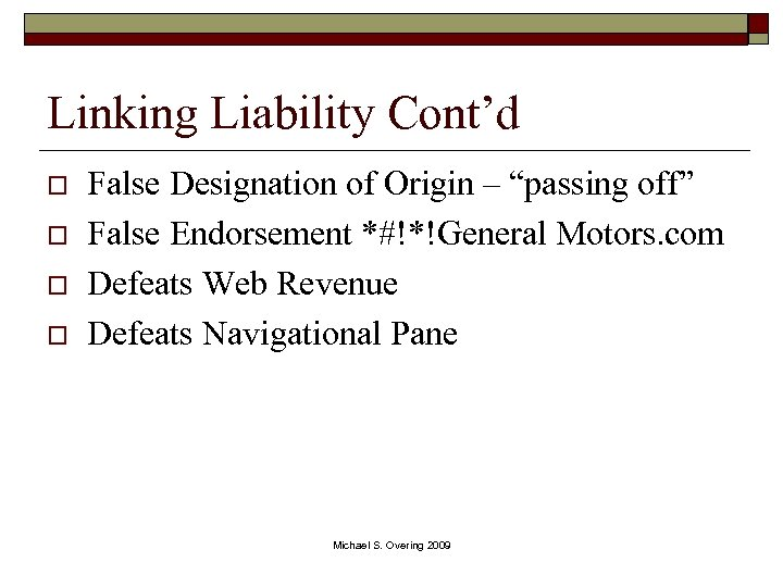 "Linking Liability Cont'd o o False Designation of Origin – ""passing off"" False Endorsement"