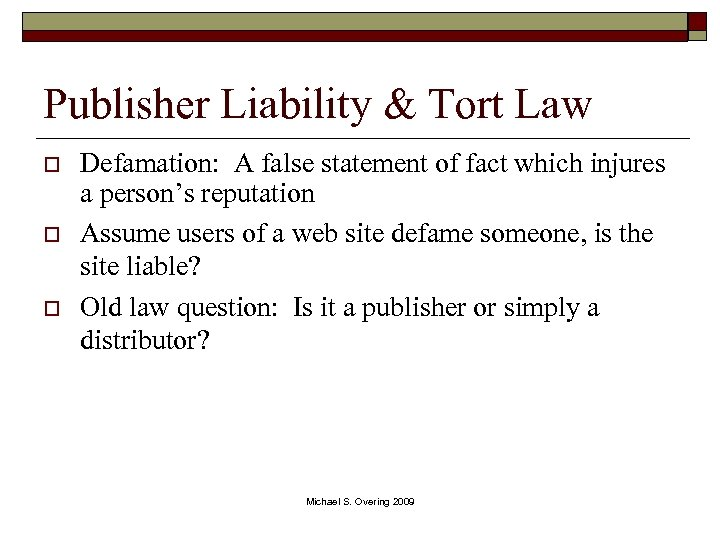 Publisher Liability & Tort Law o o o Defamation: A false statement of fact