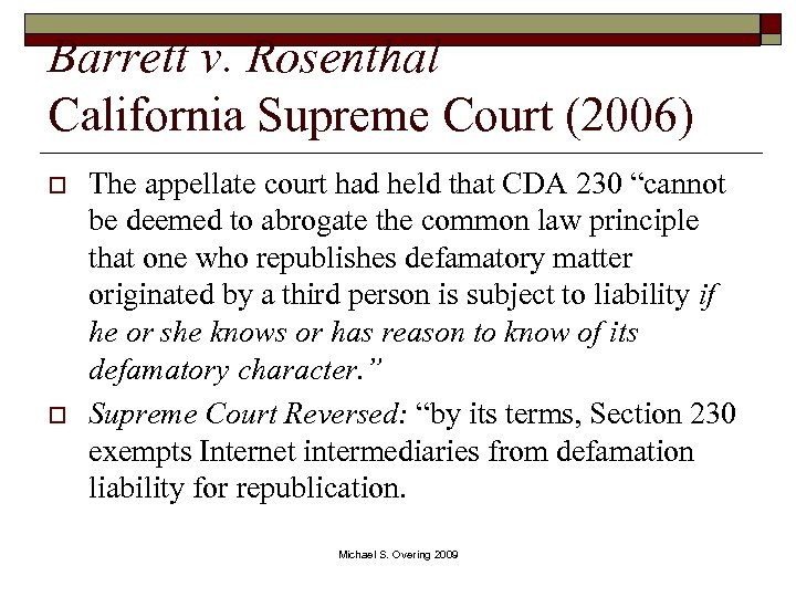 Barrett v. Rosenthal California Supreme Court (2006) o o The appellate court had held