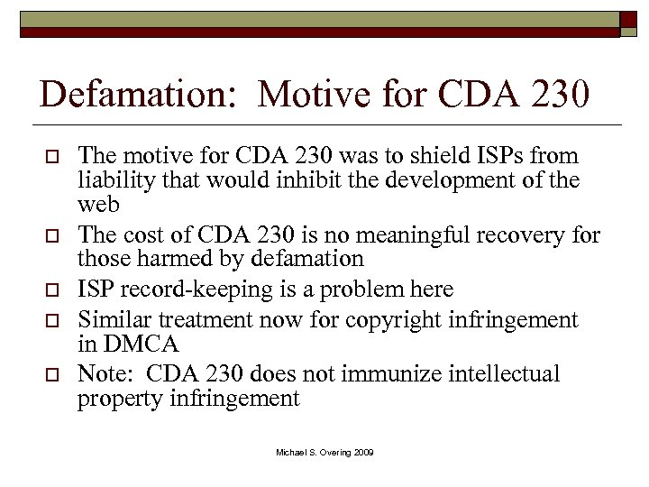 Defamation: Motive for CDA 230 o o o The motive for CDA 230 was
