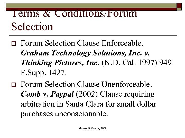 Terms & Conditions/Forum Selection o o Forum Selection Clause Enforceable. Graham Technology Solutions, Inc.