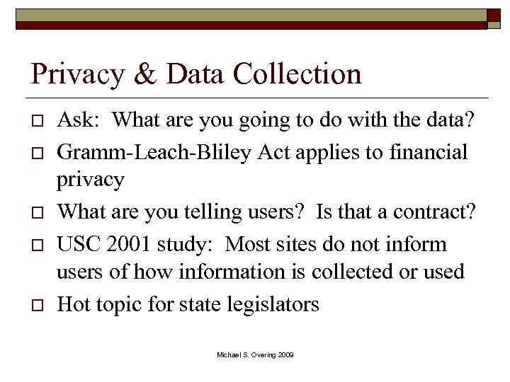 Privacy & Data Collection o o o Ask: What are you going to do