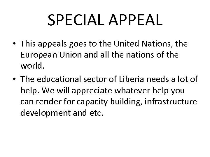 SPECIAL APPEAL • This appeals goes to the United Nations, the European Union and
