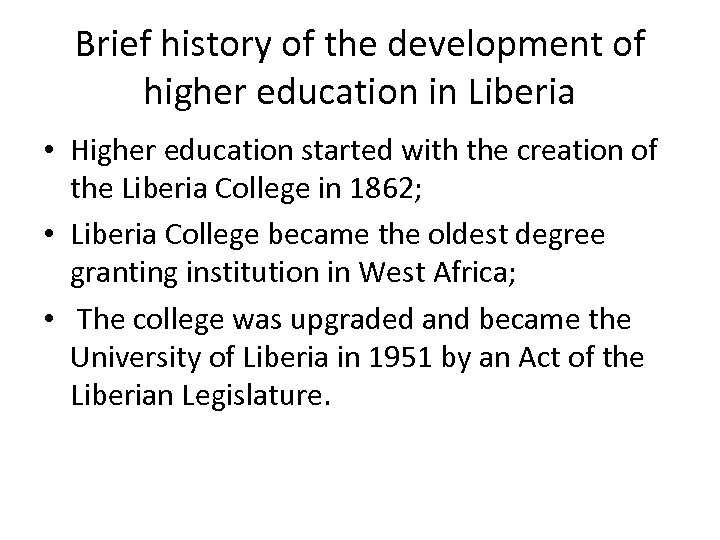 Brief history of the development of higher education in Liberia • Higher education started