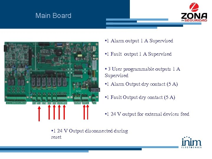 Main Board • 1 Alarm output 1 A Supervised • 1 Fault output 1