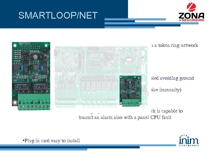 SMARTLOOP/NET • Allow the panel to be connected in a token ring network •
