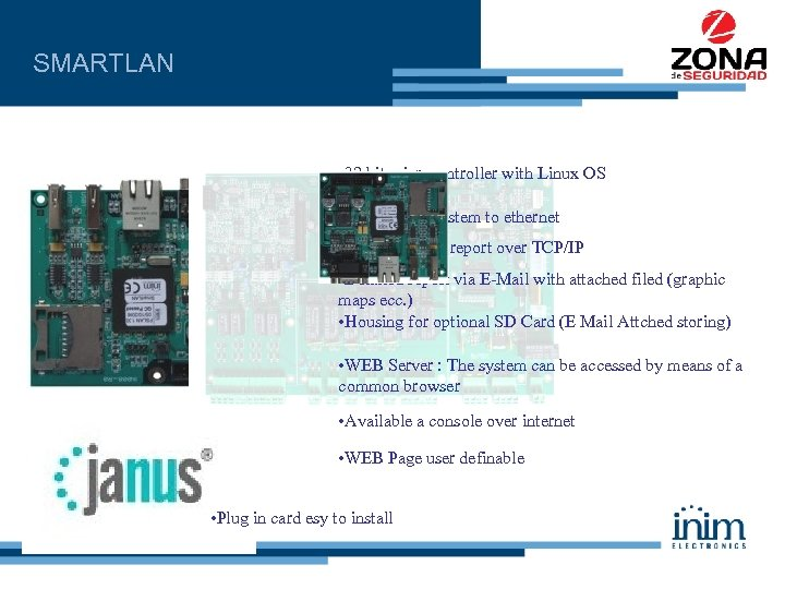 SMARTLAN • 32 bit microcontroller with Linux OS • Connect the system to ethernet
