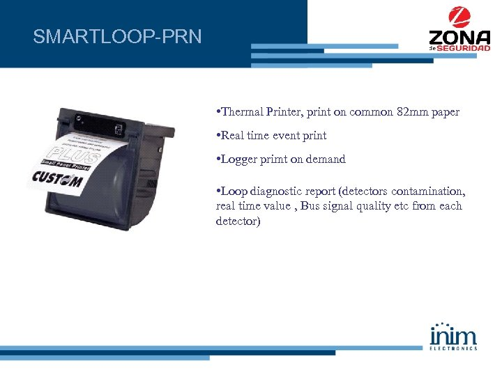 SMARTLOOP-PRN • Thermal Printer, print on common 82 mm paper • Real time event
