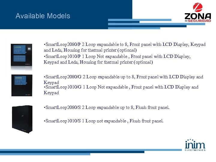 Available Models • Smart. Loop 2080/P 2 Loop expandable to 8, Front panel with