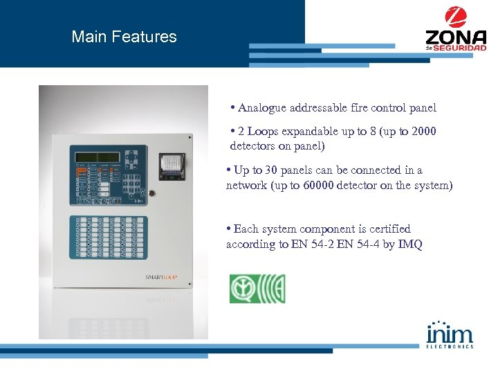 Main Features • Analogue addressable fire control panel • 2 Loops expandable up to
