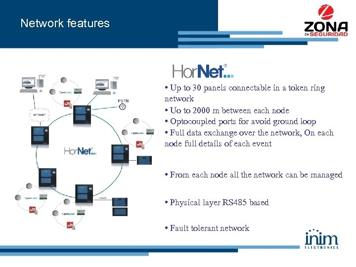 Network features • Up to 30 panels connectable in a token ring network •