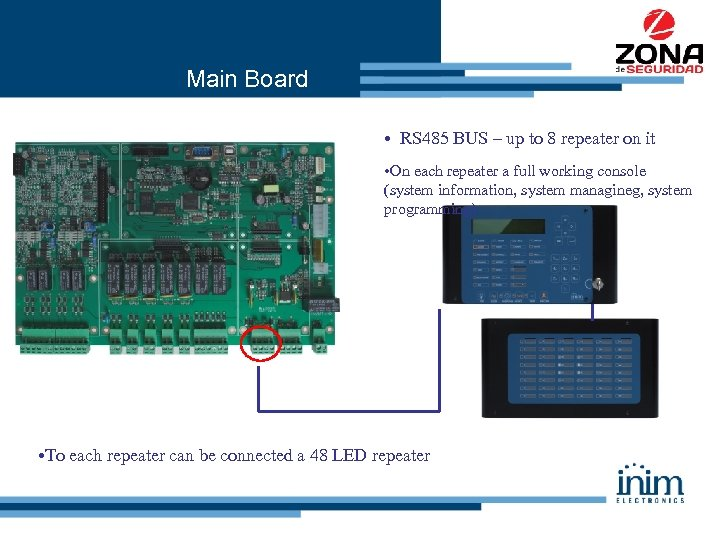 Main Board • RS 485 BUS – up to 8 repeater on it •