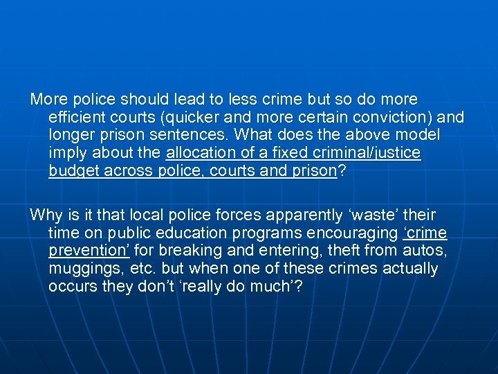 More police should lead to less crime but so do more efficient courts (quicker