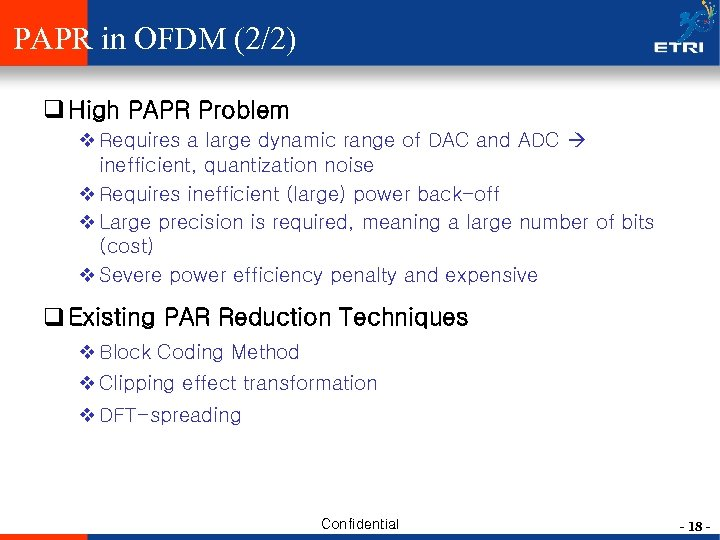 PAPR in OFDM (2/2) q High PAPR Problem v Requires a large dynamic range