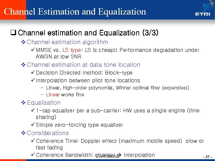 Channel Estimation and Equalization q Channel estimation and Equalization (3/3) v Channel estimation algorithm