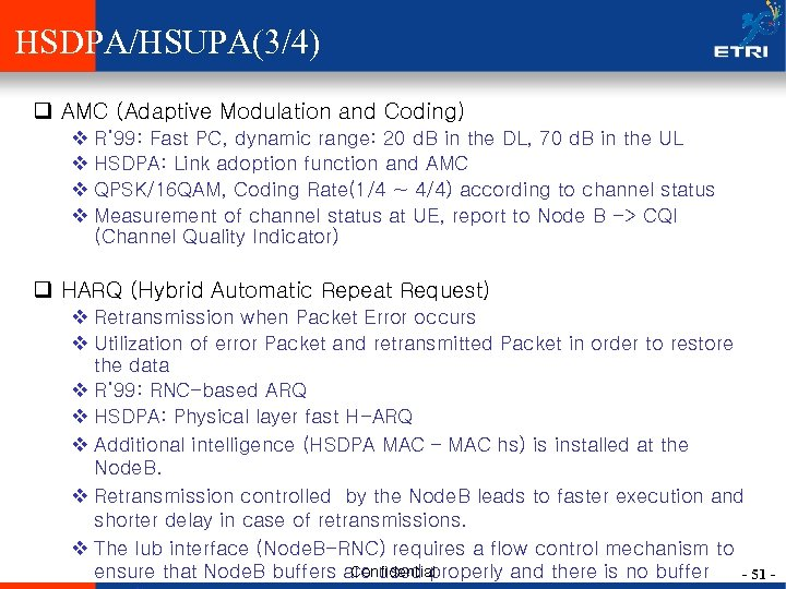 HSDPA/HSUPA(3/4) q AMC (Adaptive Modulation and Coding) v R' 99: Fast PC, dynamic range: