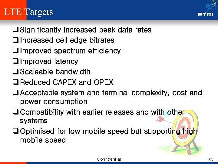 LTE Targets q Significantly increased peak data rates q Increased cell edge bitrates q