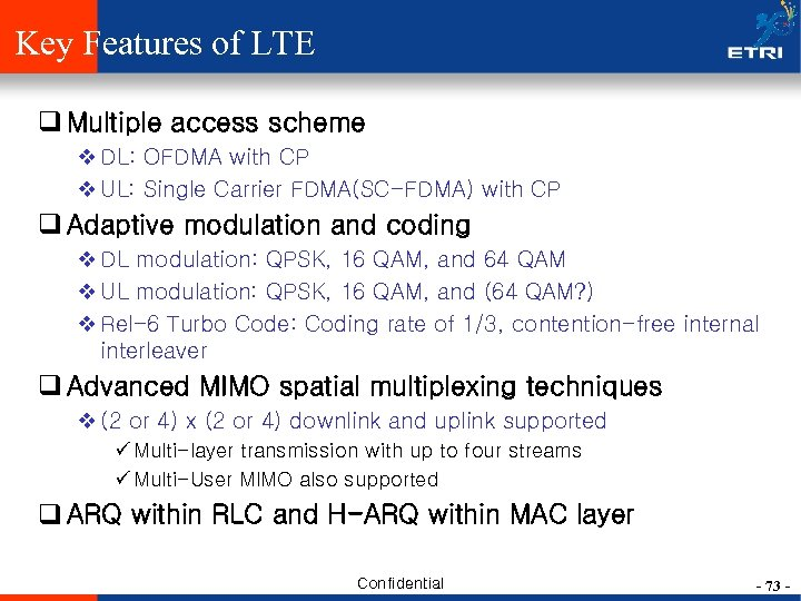 Key Features of LTE q Multiple access scheme v DL: OFDMA with CP v