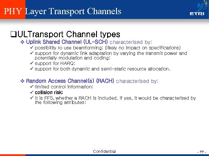 PHY Layer Transport Channels q. ULTransport Channel types v Uplink Shared Channel (UL-SCH) characterised