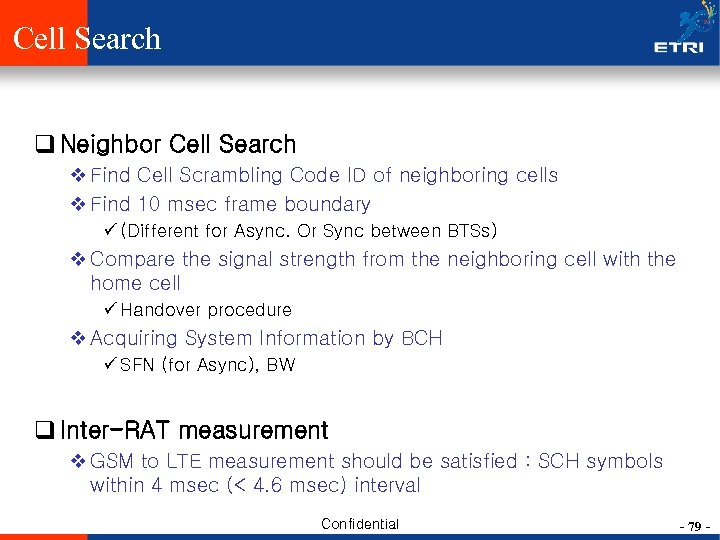 Cell Search q Neighbor Cell Search v Find Cell Scrambling Code ID of neighboring