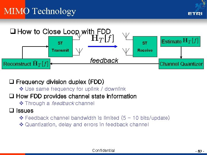 MIMO Technology q How to Close Loop with FDD ST Transmit Reconstruct ST Estimate