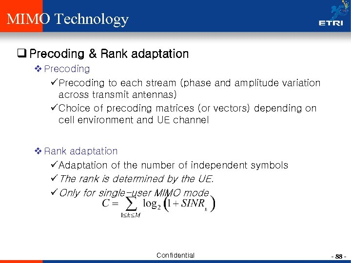 MIMO Technology q Precoding & Rank adaptation v Precoding ü Precoding to each stream