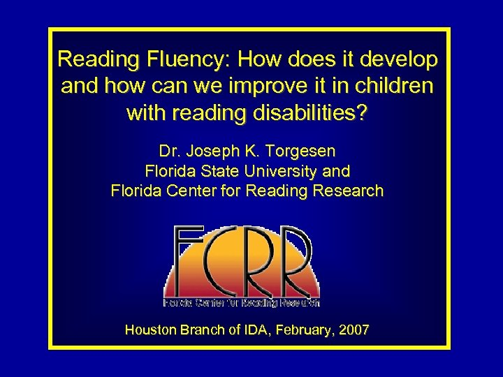 Reading Fluency: How does it develop and how can we improve it in children