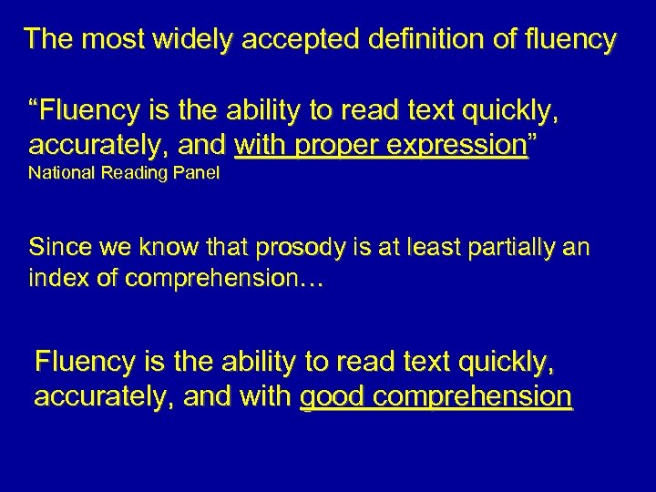 "The most widely accepted definition of fluency ""Fluency is the ability to read text"