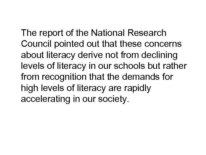 The report of the National Research Council pointed out that these concerns about literacy