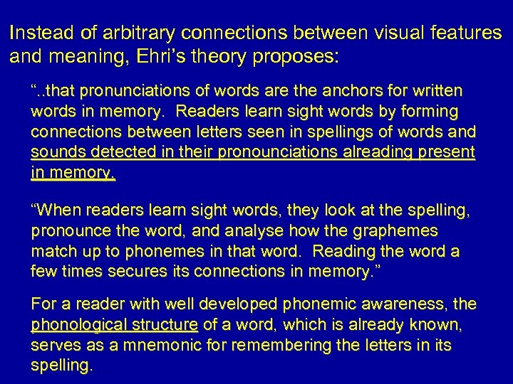 "Instead of arbitrary connections between visual features and meaning, Ehri's theory proposes: "". ."