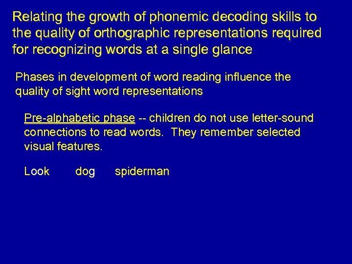 Relating the growth of phonemic decoding skills to the quality of orthographic representations required