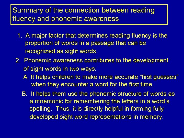 Summary of the connection between reading fluency and phonemic awareness 1. A major factor