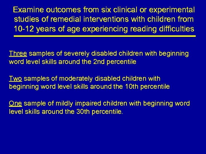 Examine outcomes from six clinical or experimental studies of remedial interventions with children from