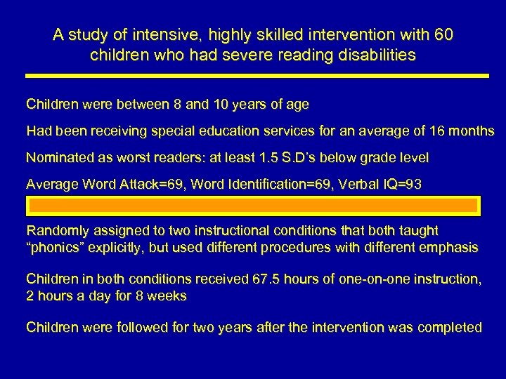 A study of intensive, highly skilled intervention with 60 children who had severe reading