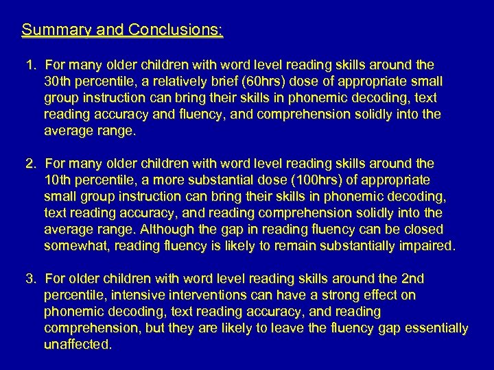 Summary and Conclusions: 1. For many older children with word level reading skills around