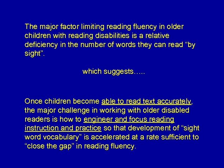 The major factor limiting reading fluency in older children with reading disabilities is a