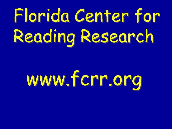 Florida Center for Reading Research www. fcrr. org
