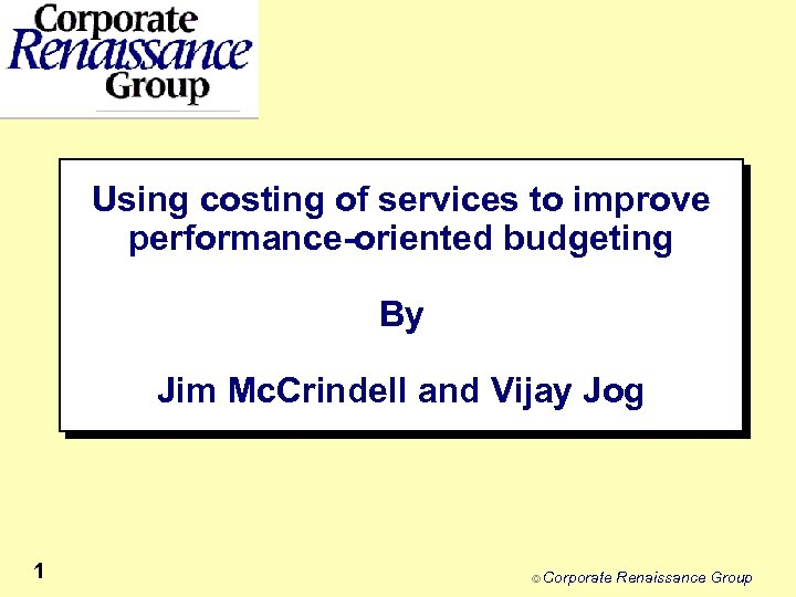Using costing of services to improve performance-oriented budgeting By Jim Mc. Crindell and Vijay
