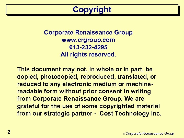 Copyright Corporate Renaissance Group www. crgroup. com 613 -232 -4295 All rights reserved. This